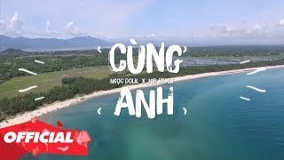 CÙNG ANH - Ngọc Dolil X NIB Remix (OFFICIAL LYRIC VIDEO)