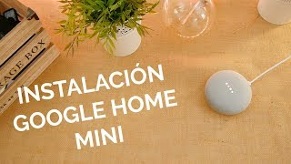 Google Home Mini: Instalación y primeros pasos