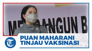 Ketua DPR RI Tinjau Vaksinasi Warga di Kelurahan Tanah Sereal, Puan: Agar Kita Lebih Sehat