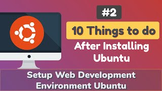 10 Things to Do After Installing Ubuntu Operating System
