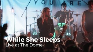 While She Sleeps - You Are We (Live at The Dome)