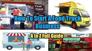 How To Start A Food Truck Business | A to Z Complete Guide