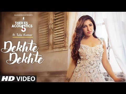 Tulsi Kumar: Dekhte Dekhte Female Version   T-Series Acoustics   Batti Gul Meter Chalu