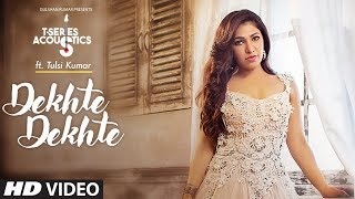 "We present to you the T-Series Acoustic version of one of the most popular romantic Bollywood songs of 2018 ""Dekhte Dekhte"" featuring and sung by Tulsi Kumar, from Hindi movie ""Batti Gul Meter Chalu"".This Bollywood rendition of Nusrat Fateh Ali Khan original song is done by Rochak Kohli.  HIT►""LIKE"". Comment, Share and Subscribe for more videos!   ♪ Available on ♪ iTunes : http://bit.ly/Dekhte-Dekhte-Acoustic-T-Series-Acoustics-iTunes Hungama : http://bit.ly/Dekhte-Dekhte-Acoustic-T-Series-Acoustics-Hungama Saavn : http://bit.ly/Dekhte-Dekhte-Acoustic-T-Series-Acoustics-Saavn Gaana : http://bit.ly/Dekhte-Dekhte-Acoustic-T-Series-Acoustics-Gaana Apple Music : http://bit.ly/Dekhte-Dekhte-Acoustic-T-Series-Acoustics-Apple-Music Google Play : http://bit.ly/Dekhte-Dekhte-Acoustic-T-Series-Acoustics-Google-Play Wynk : http://bit.ly/Dekhte-Dekhte-Acoustic-T-Series-Acoustics-Wynk  Song : Dekhte Dekhte  ACOUSTIC Singer: Tulsi Kumar  Music Produced by Bharat Goel Associate Programming by Firoz Khan Guitars by Mohit Dogra Vocals Recorded by Sohrabuddin at T-Series Studios Mixed & Mastered by Bharat Goel at Global Sound Labs B Directed by Luv Israni Cinematography : Neil Patel, Karan Dave Background Musicians – Kamal Kharera (keyboard)                                                Pooja Majumdar (Guitarist) Editor –   Hrushikesh Nikam Tulsi Kumar's makeup artist – Panache Sejpal Tulsi Kumar's Hairstylist – Nargis Shaikh  Original Song Credits : ♪Song: Dekhte Dekhte ♪Singer: Atif Aslam  ♪Written by Nusrat Fateh Ali Khan / Manoj Muntashir ♪Composer - Nusrat Fateh Ali Khan / Rochak Kohli ♪Published by WOMAD Music Ltd / T-Series ►Additional credits  Song Produced, Mixed and Mastered  by - Bharat Goel @ Global Sound Labs Associate Programming, Keys by - Feroz Khan Guitars by - Mohit Dogra Additional Vocals by - Altamash Faridi, Ashish  -------------------------------------------------------------------------------------- Connect with Tulsi Kumar- https://www.youtube.com/tulsikumarofficial Facebook - https://www.facebook.com/TulsiKumarOfficial Twitter - https://twitter.com/TulsikumarTK Instagram - https://www.instagram.com/tulsikumar15 Official Website - http://www.tulsikumaar.com/ -------------------------------------------------------------------------------------- Enjoy & stay connected with us! ► Subscribe to T-Series: http://bit.ly/TSeriesYouTube ► Like us on Facebook: https://www.facebook.com/tseriesmusic ► Follow us on Twitter: https://twitter.com/tseries ► Follow us on Instagram: http://bit.ly/InstagramTseries"