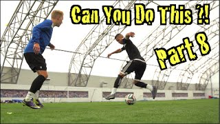 Learn Amazing Football Skills : Can You Do This?! Part 8   F2Freestylers