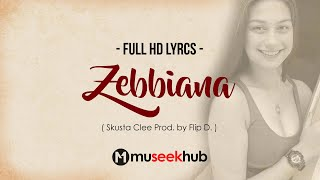 ZEBBIANA - Skusta Clee/ Prod  by Flip D. [ FULL HD ] Lyrics🎵