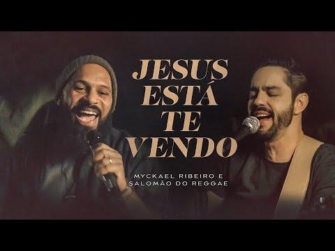 Myckael Ribeiro e Salomão do Reggae  - Jesus Está Te Vendo - (Ao Vivo)