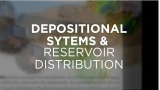 Depositional Systems and Reservoir Distribution