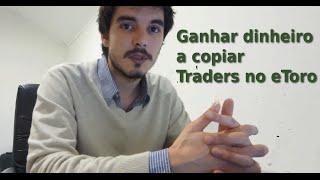 eToro - Ganhar dinheiro a Copiar Traders no eToro
