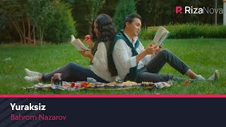 Bahrom Nazarov - Yuraksiz | Бахром Назаров - Юраксиз