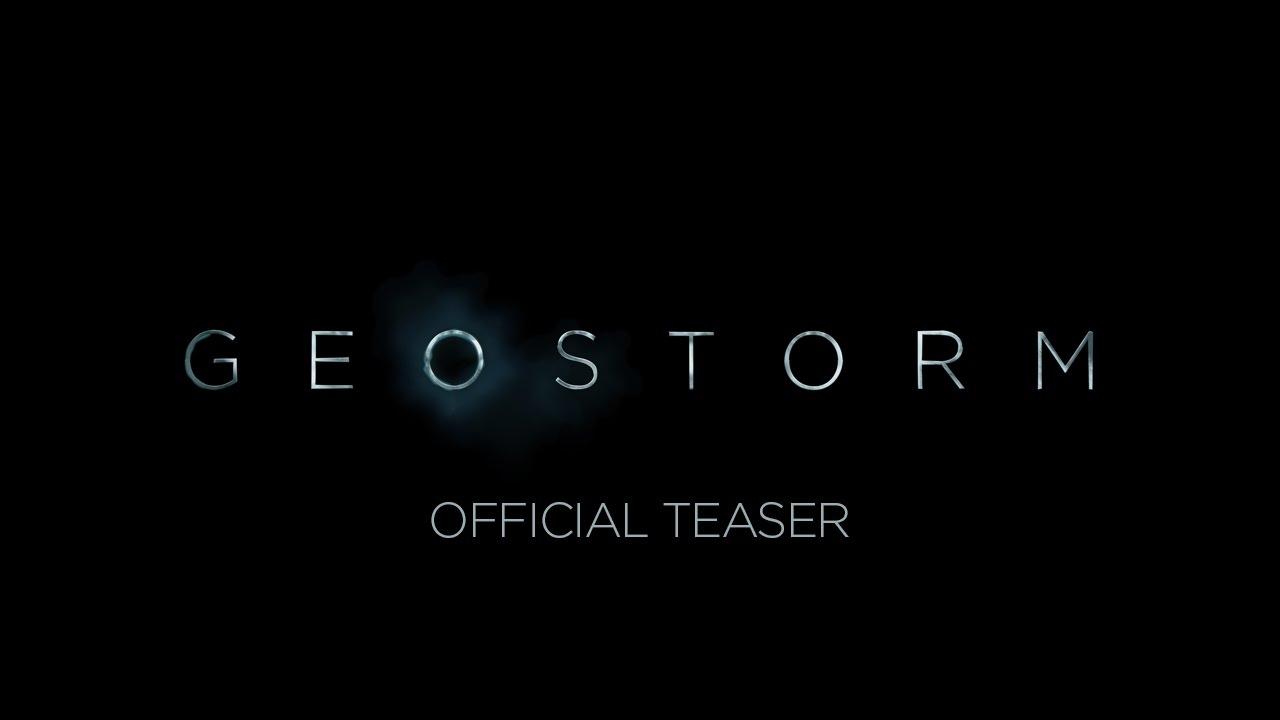 >GEOSTORM - OFFICIAL TEASER [HD]