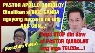 PASTOR QUIBOLOY BINALIKAN SI VICE GANDA AFTER MAGSARA ANG ABS CBN|TELCO PAPA STOP DIN|REACTION VIDEO