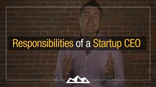 3 Responsibilities of Startup CEO | Dan Martell
