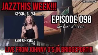 CHICAGO JAZZ THIS WEEK WITH MIKE JEFFERS - EPISODE 098 FEAT. KERI JOHNSRUD