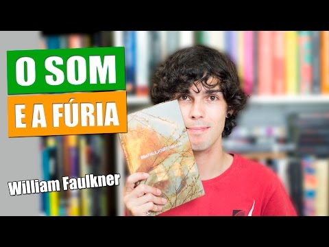 Livro  O Som e a Fúria - William Faulkner