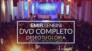 Emir Sensini  Deseo Tu Gloria  Dvd Completo