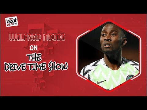 Super Eagle; Wilfred Ndidi on The Drive Time Show