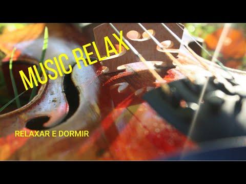 MUSICA PARA RELAXAR E DORMIR - MUSIC RELAX