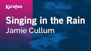 Karaoke Singing In The Rain - Jamie Cullum *