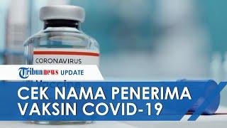 Begini Cara Cek Nama Penerima Vaksin Covid-19, Bisa Dilihat via Website PeduliLindungi dan SMS