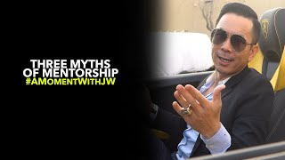 A Moment With JW | 3 Myths of Mentorship
