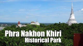 preview picture of video 'Phra Nakhon Khiri Historical Park (อุทยานประวัติศาสตร์พระนครคีรี)'