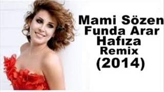 Dj Mami Sözen Funda Arar Hafıza Remix 2014