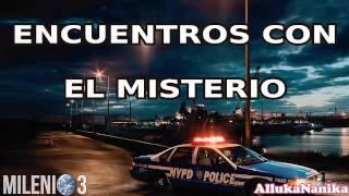 Milenio 3   Las Fuerzas De Seguridad Y Sus Encuentros Con El Misterio