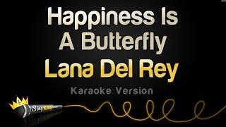 Lana Del Rey - Happiness Is A Butterfly (Karaoke Version)