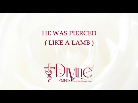 He Was Pierced For Our Transgressions (Like A Lamb) - Youtube Lyric Video
