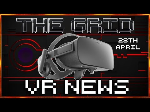 weekly vr news the grid april oculus