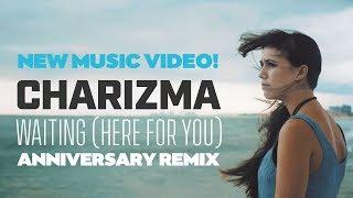 Charizma - Waiting here for you - Anniversary Remix  - 2018