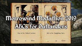 Morrowind Modathon 2019 - ABCs for Outlanders Showcase