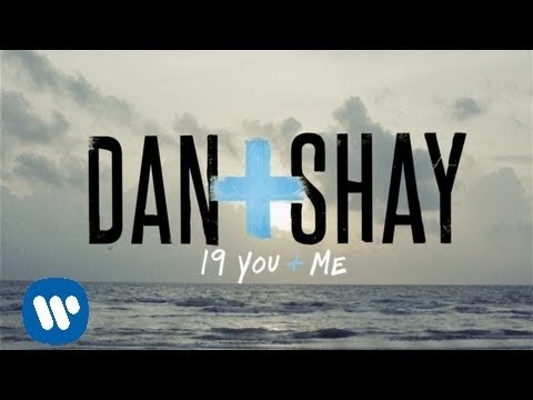 Dan + Shay - 19 You + Me (Lyric Video) - Dan And Shay