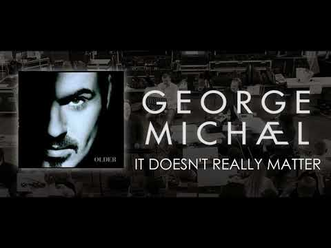 , title : 'George Michael   It Doesn't Really Matter'