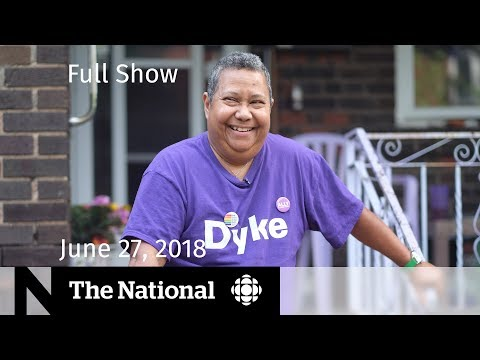 The National for Wednesday, June 27, 2018 — Migrants, Missing Drugs, LGBTQ Seniors