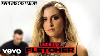 "FLETCHER - ""Undrunk"" Live Performance 