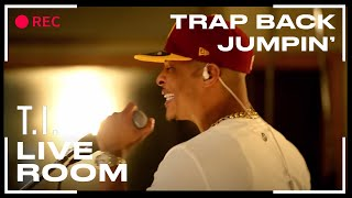 T.I. - 'Trap Back Jumpin'' captured from The Live Room