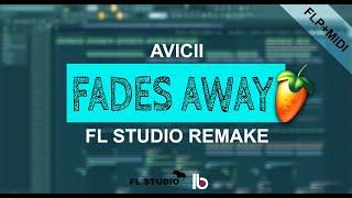 Avicii   Fades Away (FL Studio Remake) + FLPMidiAccapella