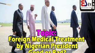 WHAT NIGERIANS SAY (VOX POP) EPISODE 1: MEDICAL TOURISM BY NIGERIAN PRESIDENT