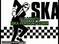Download Lagu GULA WATU SKA VERSION cover Mp3 Free