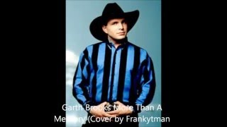 Garth Brooks More Than A Memory (Cover by Frankytman)