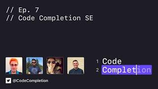 Code Completion Episode 7: Code Completion SE