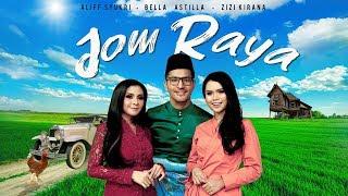 OFFICIAL Music Video JOM RAYA Aliff Syukri feat. Bella Astillah & Zizi Kirana - Tv Terlajak Laris