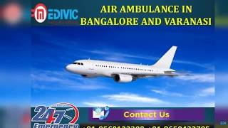 Choose Appropriate Critical Care Air Ambulance in Bangalore by Medivic
