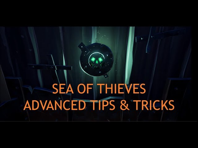Sea of Thieves - Advanced Tips and Tricks - Episode 2