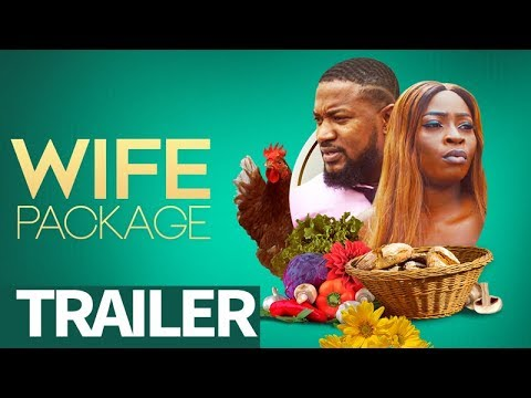 Wife Package Official Trailer - Latest Nigerian Movies 2019