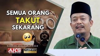 Semua Orang TAKUT Sekarang | Ustaz Dato Kazim Elias