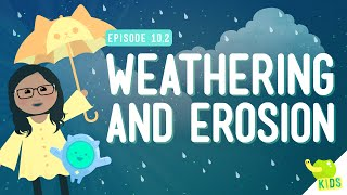 Weathering and Erosion: Crash Course Kids #10.2