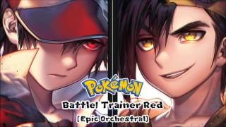 Pokémon - Battle! Pkmn Trainer Red [Epic Orchestral]